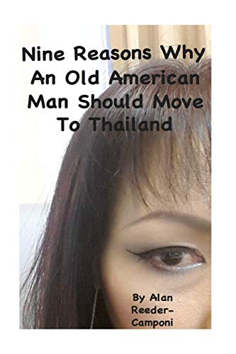 9781512050967: Nine Reasons Why An Old American Man Should Move To Thailand