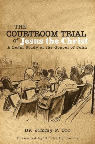 9781512053401: The Courtroom Trial of Jesus the Christ: A Legal Study of the Gospel of John