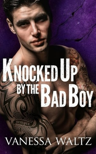9781512054668: Knocked Up by the Bad Boy