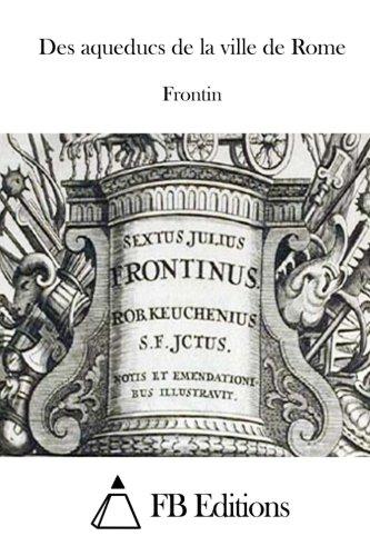 9781512054965: Des aqueducs de la ville de Rome (French Edition)
