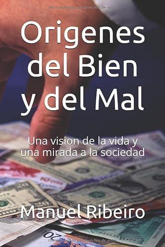 9781512055054: Origenes del Bien y del Mal: Una vision de la vida y una mirada a la sociedad (Utopía y Realidad) (Volume 1) (Spanish Edition)