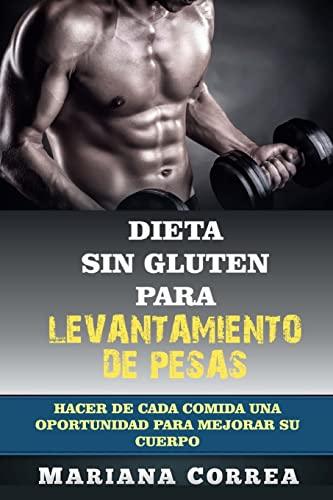 Dieta Sin Gluten Para Levantamiento de Pesas: Mariana Correa