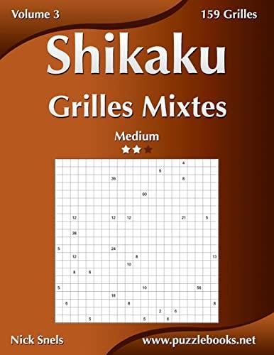 9781512055672: Shikaku Grilles Mixtes - Medium - Volume 3 - 159 Grilles (French Edition)