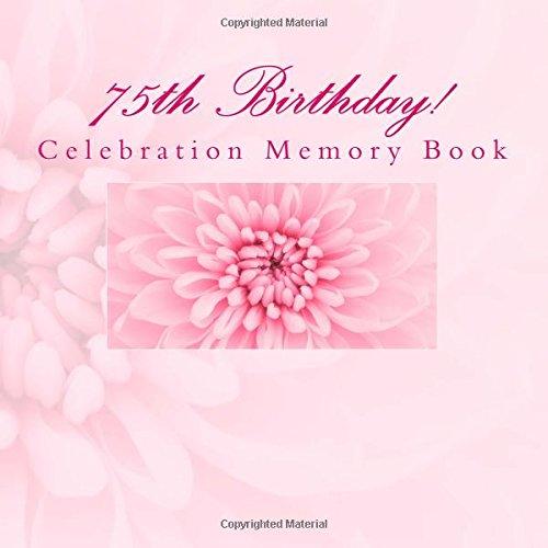 9781512057324: 75th Birthday!: Celebration Memory Book