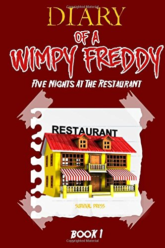 9781512058598: Diary of A Wimpy Freddy: Five Nights At The Restaurant (Book 1) - Unofficial Book: Volume 1