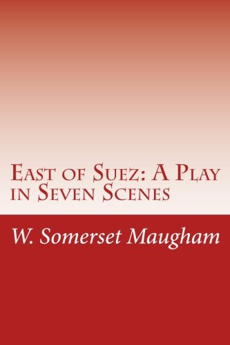 9781512059403: East of Suez: A Play in Seven Scenes