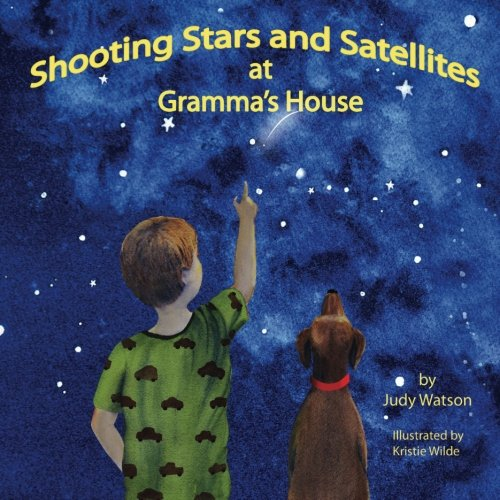 9781512059731: shooting stars and satellites at gramma's house (Volume 4)