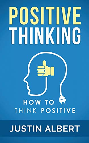 9781512059762: Positive Thinking: How To Think Positive - The Power of Affirmations: Change Your Life - Positive Affirmations (Volume 1)