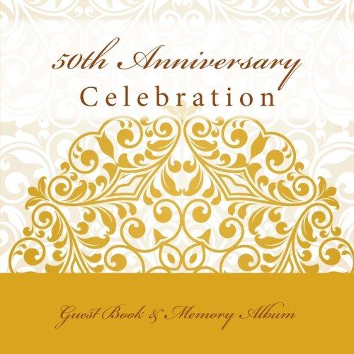 9781512061253: 50th Anniversary Celebration: Guest Book & Memory Album