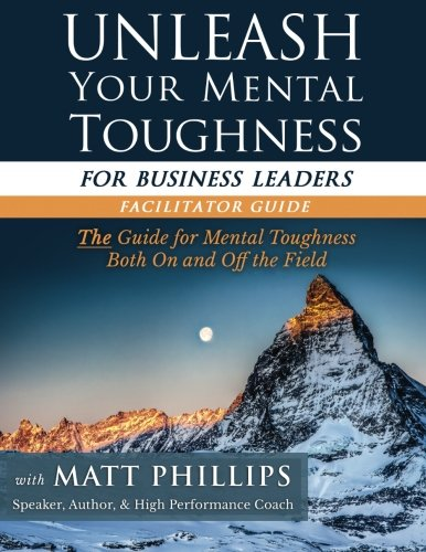 9781512061628: Unleash Your Mental Toughness (for Business Leaders-Facilitator Guide)