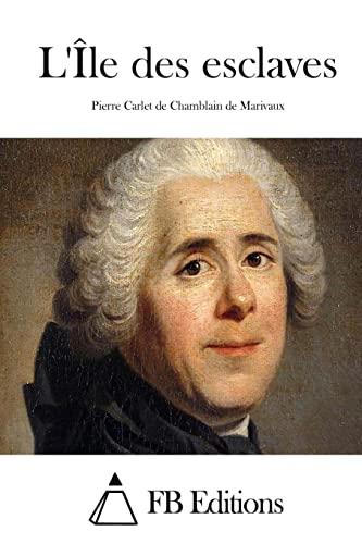 9781512063721: L'Île des esclaves (French Edition)