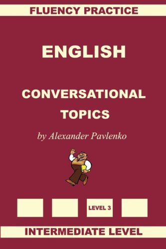9781512064445: English, Conversational Topics, Intermediate Level (English, Fluency Practice Intermediate Level) (Volume 3)