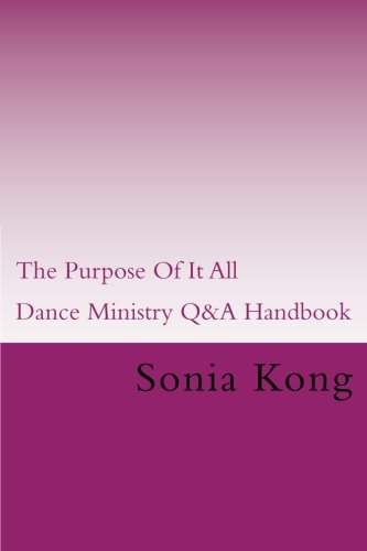 9781512066173: The Purpose Of It All: Dance Ministry Q&A Handbook