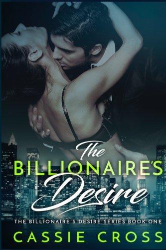 9781512066647: The Billionaire's Desire (The Complete Series)
