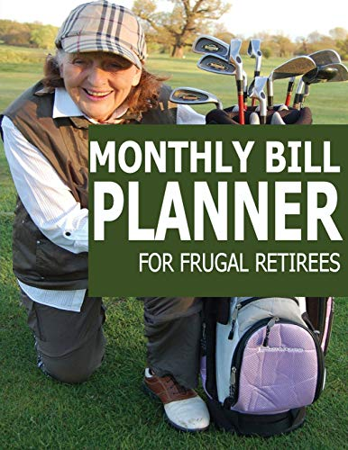 9781512068887: Monthly Bill Planner For Frugal Retirees
