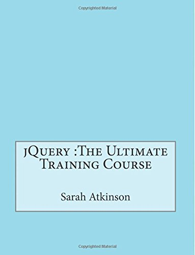 9781512070019: jQuery :The Ultimate Training Course