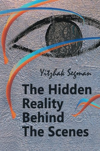 9781512070088: The Hidden Reality Behind The Scenes (Color Edition)