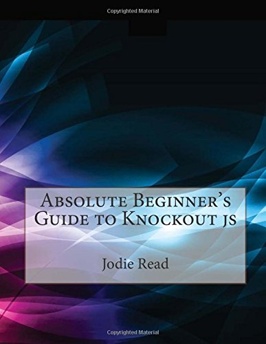 9781512070460: Absolute Beginner's Guide to Knockout js