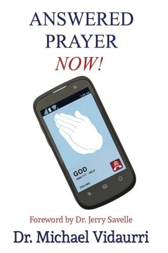 Answered Prayer Now!: Dr. Michael Vidaurri