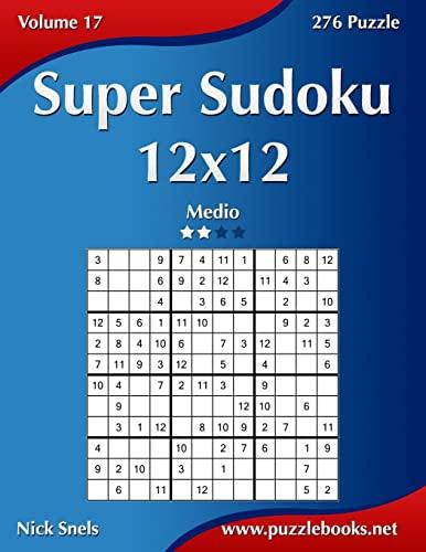 9781512071290: Super Sudoku 12x12 - Medio - Volume 17 - 276 Puzzle