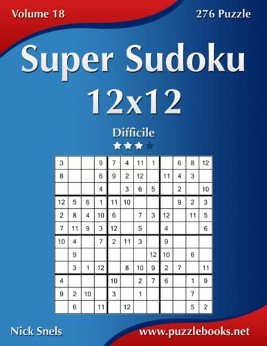 9781512071313: Super Sudoku 12x12 - Difficile - Volume 18 - 276 Puzzle (Italian Edition)