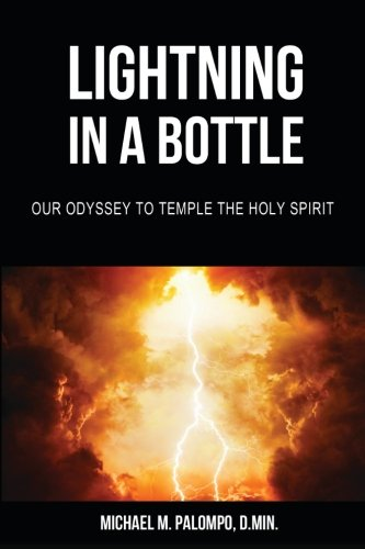Lightning in a Bottle: Our Odyssey to: Michael M Palompo