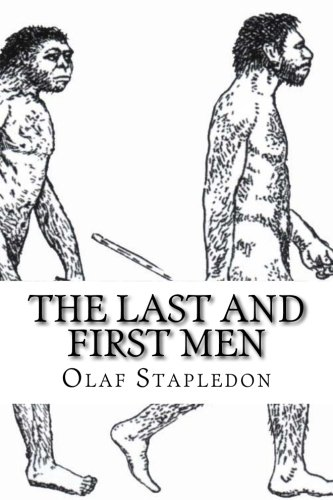 9781512072006: The Last and First Men: A Story of the Near and Far Future
