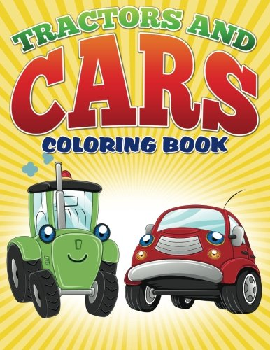 9781512072211: Tractors and Cars Coloring Book (Avon Coloring Books): Coloring Books For Kids (Tractors and Cars Coloring Books For Kids) (Volume 1)