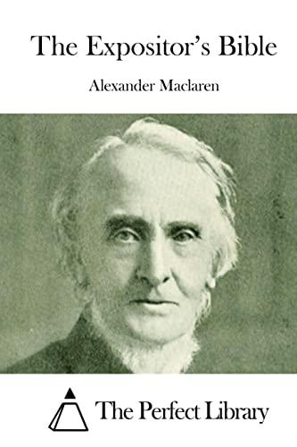The Expositor's Bible: MacLaren, Alexander