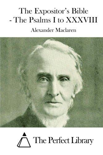 The Expositor's Bible - The Psalms I: MacLaren, Alexander