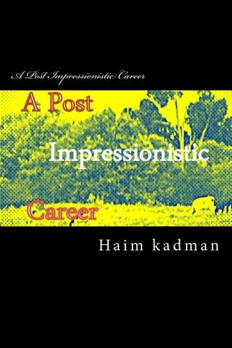 9781512074147: A Post Impressionistic Career