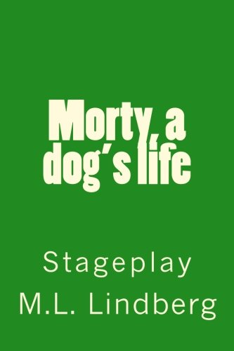 9781512074758: Morty, a dog's life: Stageplay