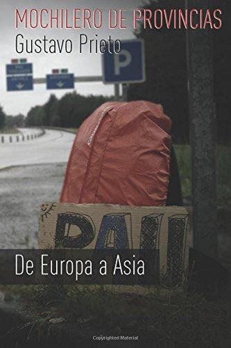 9781512076929: Mochilero de provincias: De Europa a Asia (Spanish Edition)