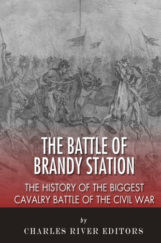 9781512077308: The Battle of Brandy Station: The History of the Biggest Cavalry Battle of the Civil War