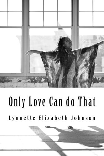 9781512079111: Only Love Can do That: A collection of poetry inspired by love