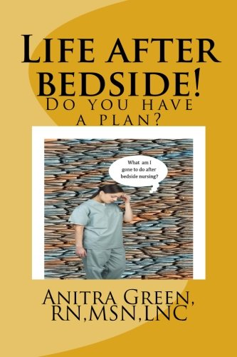 9781512079432: Life after bedside! Do you have a plan?
