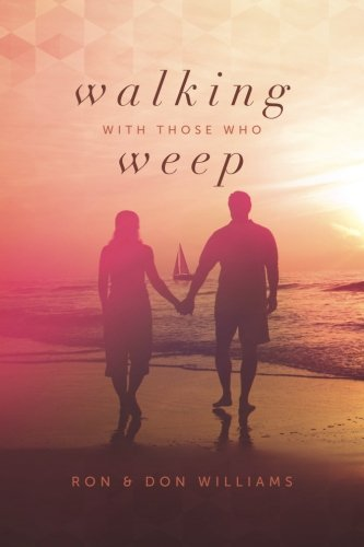 Walking with Those Who Weep: A Guide: Williams, Ron and