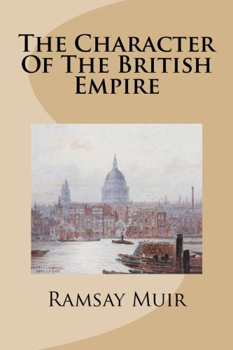 9781512080445: The Character Of The British Empire