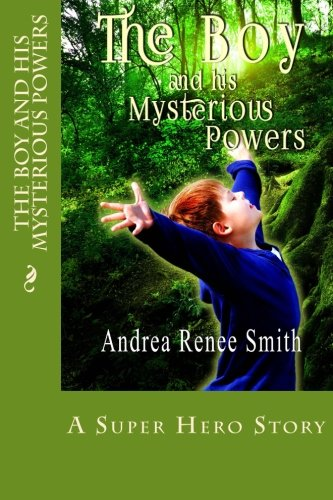 9781512080889: The Boy and His Mysterious Powers