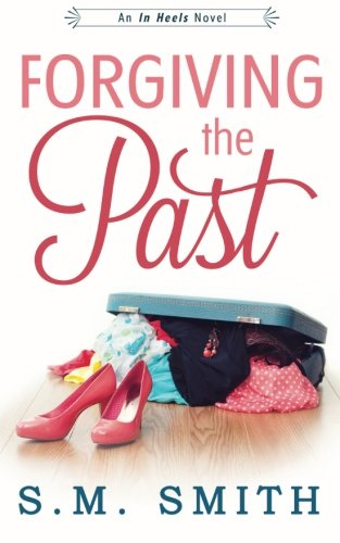 9781512081190: Forgiving the Past (In Heels Series) (Volume 1)