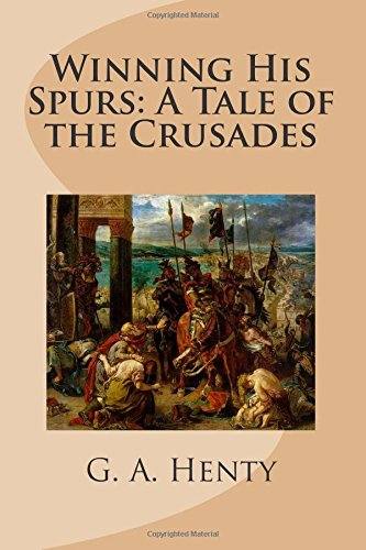 9781512082562: Winning His Spurs: A Tale of the Crusades