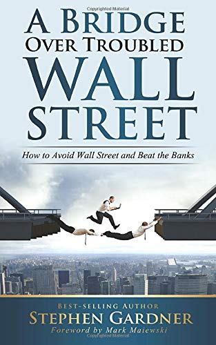 9781512082739: Bridge Over Troubled Wall Street: How to Avoid Wall Street and Beat the Banks