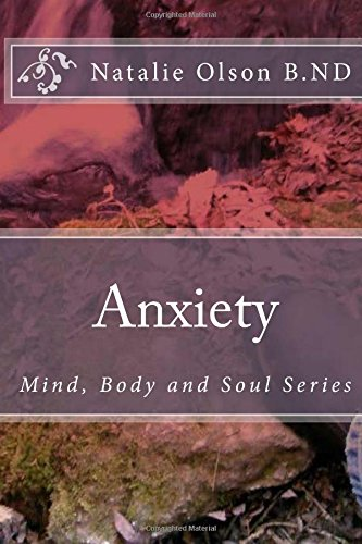 9781512083187: Anxiety (Mind, Body and Soul) (Volume 1)