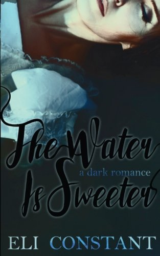 9781512083897: The Water is Sweeter (A Falling in Deep Collection Novel)