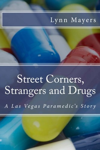 9781512084917: Street Corners, Strangers and Drugs: A Las Vegas Paramedic's Story