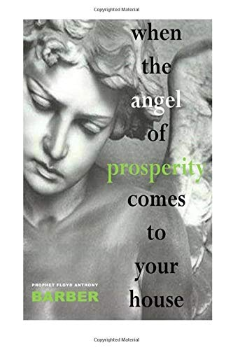 When The Angel of Prosperity Comes to: Prophet Floyd Anthony