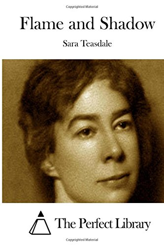 Flame and Shadow (Perfect Library): Teasdale, Sara
