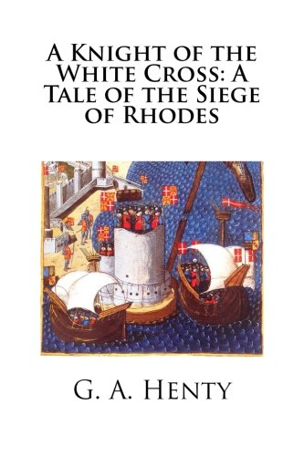 9781512086966: A Knight of the White Cross: A Tale of the Siege of Rhodes