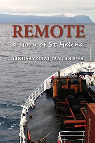 Remote: A Story of St Helena: Cooper, Lindsay Grattan