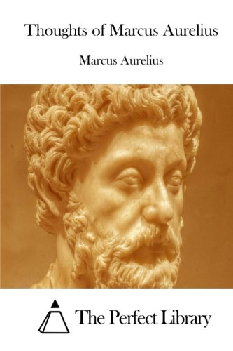 9781512087703: Thoughts of Marcus Aurelius (Perfect Library)